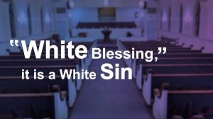 "It is not ""White Blessing ,"" it is a White Sin"