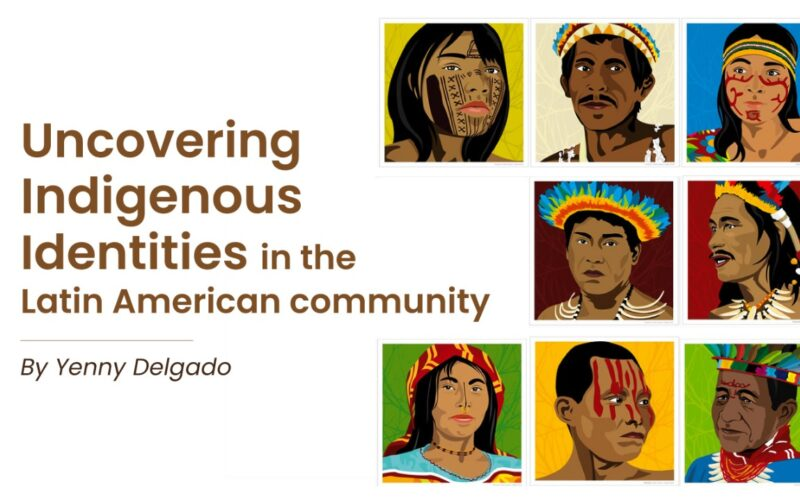 Uncovering Indigenous Identities in the Latin American Community