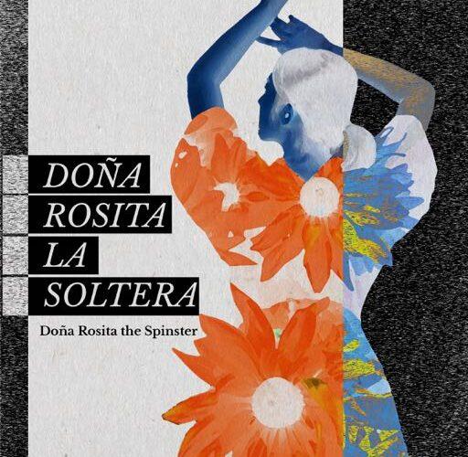 """""""Doña Rosita la Soltera"""": Últimas dos semanas en Teatro GALA"""